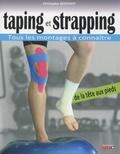 Christophe Geoffroy - Taping et strapping - Tous les montages à connaître de la tête aux pieds.