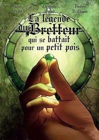 Christophe Gérard - La légende du Bretteur qui se battait pour un petit pois - Roman fantasy.