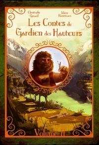 Christophe Gérard - Les contes du Gardien des Hauteurs - Volume 2.