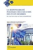 Christophe Geslot et Pierre-Yves Monjal - La responsabilité politique des exécutifs des Etats membres du fait de leur action européenne.