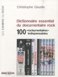 """Christophe Geudin - Dictionnaire essentiel du documentaire rock - 100 """"rockumentaires"""" indispensables - 100 """"rockumentaires"""" indispensables."""