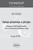 Christophe Geuting - Optique géométrique et physique - Préparation du BTS opticien lunetier - Cours et 154 exercices et problèmes corrigés.