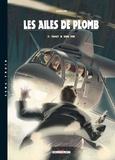Christophe Gibelin - Les ailes de plomb Tome 7 : Tout a une fin.