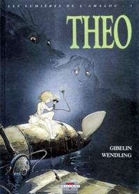 Christophe Gibelin et Claire Wendling - Les lumières de l'Amalou Tome 1 : Théo.