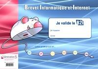 Christophe Gilger - Je valide le B2i - Brevet Informatique et Internet.