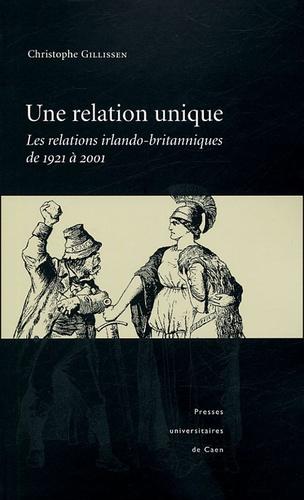 Une relation unique. Les relations irlando-britannniques de 1921 à 2001