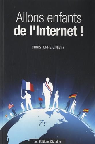 Christophe Ginisty - Allons enfants de l'Internet !.