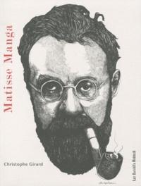 Christophe Girard - Matisse Manga.