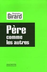 Christophe Girard - Père, comme les autres.