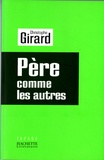 Christophe Girard - PERE COMME LES AUTRES.
