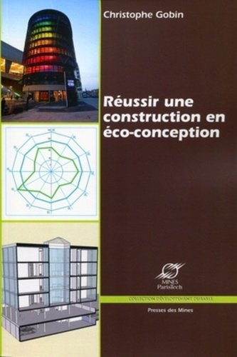 Christophe Gobin - Réussir une construction en éco-conception - L'anticipation du cycle de vie, l'exigence de chacun des acteurs.