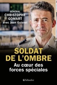 Christophe Gomart - Soldat de l'ombre - Au coeur des forces spéciales.