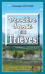 Christophe Gontard - Dernière danse en Trièves - Roman policier.