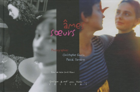 Christophe Gourin et Pascal Tarraire - Ames soeurs.