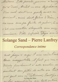 Christophe Grandemange - Solange Sand et Pierre Lanfrey - Correspondance intime.