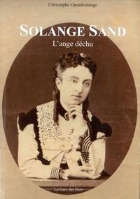 Christophe Grandemange - Solange Sand, l'ange déchu.