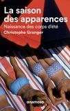 Christophe Granger - La saison des apparences - Naissance des corps d'été.