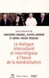 Christophe Grannec et Olivier Landron - Le dialogue interculturel et interreligieux à l'heure de la mondialisation - Actes du colloque de l'Université catholique de l'Ouest-Angers, 3 et 4 avril 2014.