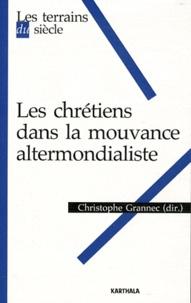Christophe Grannec - Les chrétiens dans la mouvance altermondialiste.
