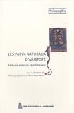Christophe Grellard et Pierre-Marie Morel - Les Parva naturalia d'Aristote - Fortune antique et médiévale.