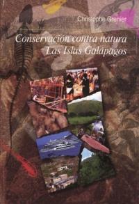 Christophe Grenier - Conservación contra natura. Las Islas Galápagos.