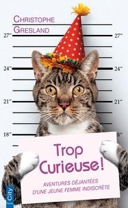 Christophe Gresland - Trop curieuse !.