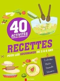 Christophe Gruner - Recettes pour les gourmands de 3 à 6 ans - 40 activités faciles et originales.