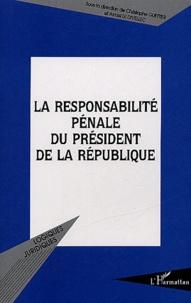 Christophe Guettier et Armel Le Divellec - La responsabilité pénale du président de la République.