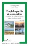 Christophe Guibert et Hassen Slimani - Emplois sportifs et saisonnalités - L'économie des activités nautiques : enjeux de cohésion sociale.