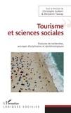 Christophe Guibert et Benjamin Taunay - Tourisme et sciences sociales - Postures de recherches, ancrages disciplinaires et épistémologiques.
