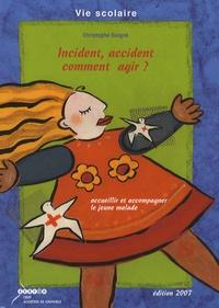 Christophe Guigné - Incident, accident, comment agir ? - Accueillir et accompagner le jeune malade.