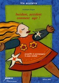 Christophe Guigné - Incident, accident comment agir ? - Accueillir et accompagner le jeune malade.