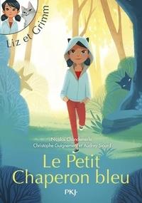 Christophe Guignement et Audrey SIOURD - Liz et Grimm - tome 1 Le petit chaperon bleu - 1.