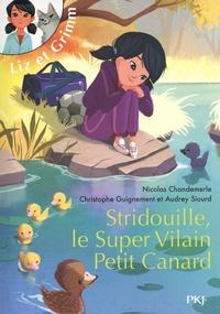 Christophe Guignement et Audrey SIOURD - Liz et Grimm - tome 2 Stridouille, le super vilain petit canard - 02.