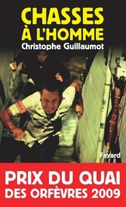 Christophe Guillaumot - Chasses à l'homme - Prix du quai des orfèvres 2009.