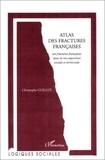 Christophe Guilluy - Atlas des fractures françaises - Les fractures françaises dans la recomposition sociale et territoriale.