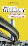 Christophe Guilluy - Fractures françaises.