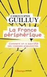Christophe Guilluy - La France périphérique - Comment on a sacrifié les classes populaires.