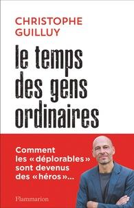 Christophe Guilluy - Le temps des gens ordinaires.