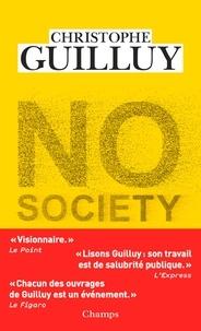 Christophe Guilluy - No Society - La fin de la classe moyenne occidentale.