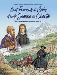 Christophe Hadevis et  Les soeurs de la visitation - Saint François de Sales et Sainte Jeanne de Chantal - Tout faire par amour et rien par force.