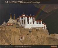 Christophe Hagenmuller - Le dernier yéti, secrets d'Himalaya.