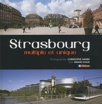 Christophe Hamm - Strasbourg multiple et unique - Edition bilingue français-anglais.