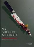 Christophe Hardiquest - My Kitchen Alphabet - Edition français-anglais-néerlandais.