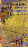 Christophe Hardy - Comment parler de Pierre Bonnard aux enfants.
