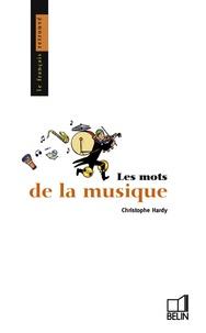 Christophe Hardy - Les mots de la musique.