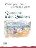 Christophe Hardy - Questions à Don Quichotte.