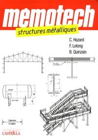 Christophe Hazard et Frédy Lelong - Structures métalliques - (Du CAP au BTS filières structures Métalliques) Ingénieurs, architectes.