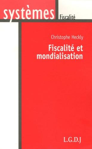 Christophe Heckly - Fiscalité et Mondialisation.