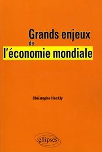 Christophe Heckly - Grands enjeux de l'économie mondiale.